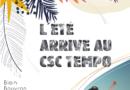 L'été arrive au CSC TEMPO